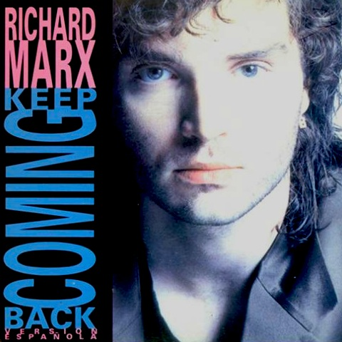 Richard Marx - Keep Coming Back